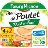 Fleury Michon Blanc De Poulet - 25% De Sel - 4 + 2 Gratuites